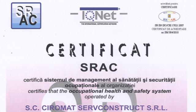 Certificat SRAC, certifica sistemul de management al sanatatii si securitatii ocupationale al organizatiei Ciromat Servconstruct, conform conditiilor din referentialul ISO 18001:2007