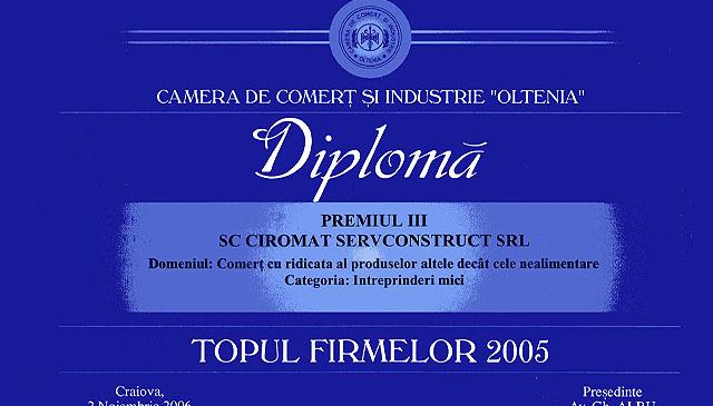 Premiul III in Topul firmelor in anul 2005 pentru Comertul cu ridicata al produselor altele decat cele nealimentare. Premiu acordat de Camera de Comert si Industrie Oltenia